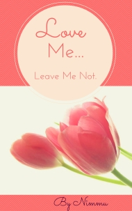 Love me...Leave me not