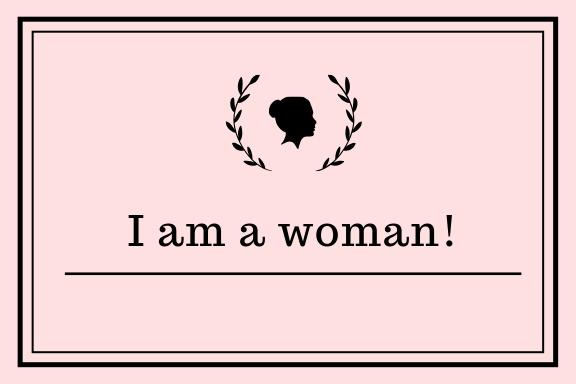 I am a woman!